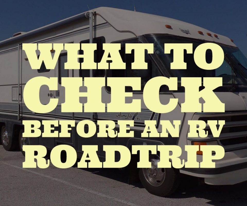 What to Check Before an RV Road Trip